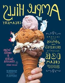 Ample Hills Creamery: Secrets and Stories from Brooklyn's