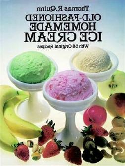 Old-Fashioned Homemade Ice Cream: With 58 Original Recipes (