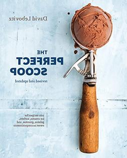 The Perfect Scoop, Revised and Updated: 200 Recipes for Ice