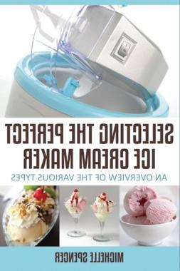 Selecting The Perfect Ice Cream Maker: An Overview Of The Va