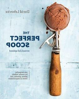 The Perfect Scoop, Revised and Updated 200 Recipes for Ice C